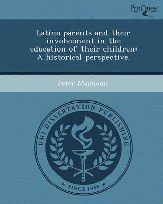 Latino Parents and Their Involvement in the Education of Their Children: A Historical Perspective