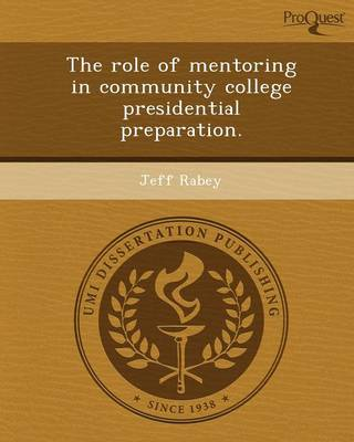 The Role of Mentoring in Community College Presidential Preparation