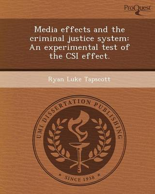 Media Effects and the Criminal Justice System: An Experimental Test of the Csi Effect