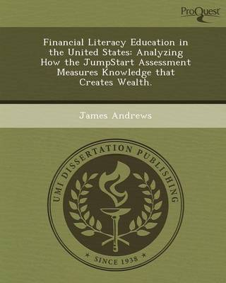 Financial Literacy Education in the United States: Analyzing How the Jumpstart Assessment Measures Knowledge That Creates Wealth