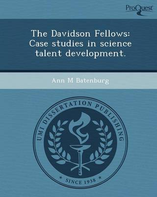 The Davidson Fellows: Case Studies in Science Talent Development