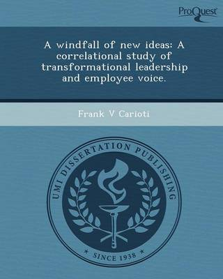 A Windfall of New Ideas: A Correlational Study of Transformational Leadership and Employee Voice