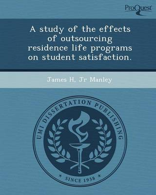 A Study of the Effects of Outsourcing Residence Life Programs on Student Satisfaction