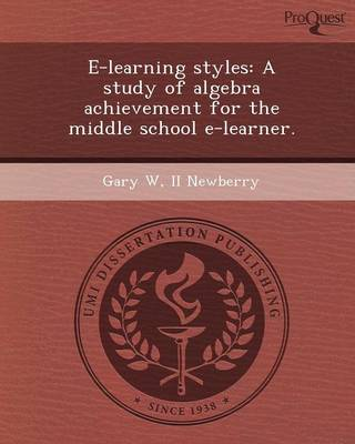 E-Learning Styles: A Study of Algebra Achievement for the Middle School E-Learner