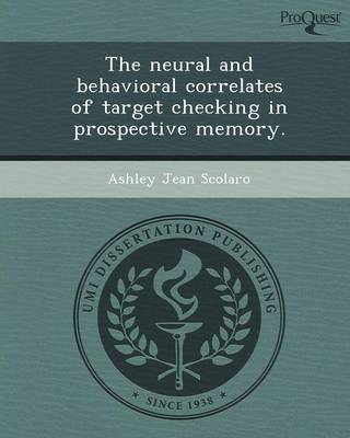 The Neural and Behavioral Correlates of Target Checking in Prospective Memory