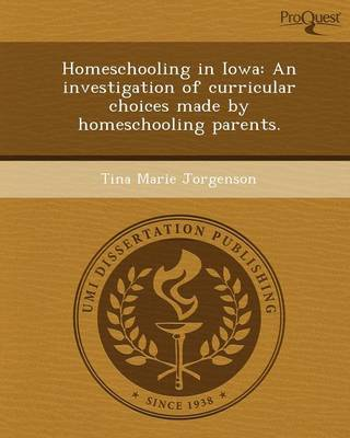 Homeschooling in Iowa: An Investigation of Curricular Choices Made by Homeschooling Parents