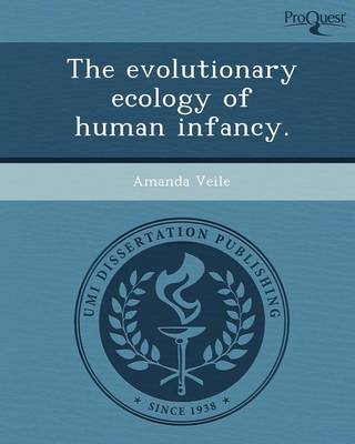 The Evolutionary Ecology of Human Infancy