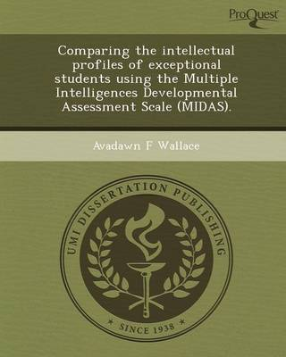 Comparing the Intellectual Profiles of Exceptional Students Using the Multiple Intelligences Developmental Assessment Scale (Midas)