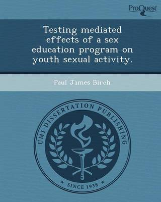 Testing Mediated Effects of a Sex Education Program on Youth Sexual Activity