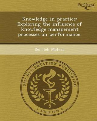 Knowledge-In-Practice: Exploring the Influence of Knowledge Management Processes on Performance