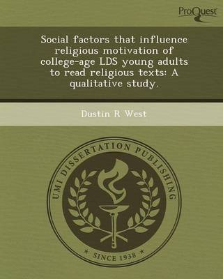 Social Factors That Influence Religious Motivation of College-Age Lds Young Adults to Read Religious Texts: A Qualitative Study