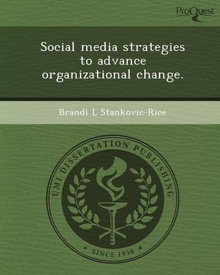 Social Media Strategies to Advance Organizational Change