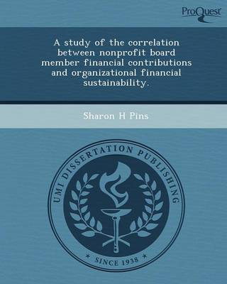 A Study of the Correlation Between Nonprofit Board Member Financial Contributions and Organizational Financial Sustainability