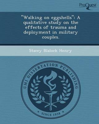 Walking on Eggshells: A Qualitative Study on the Effects of Trauma and Deployment in Military Couples