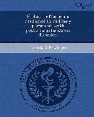 Factors Influencing Resilience in Military Personnel with Posttraumatic Stress Disorder