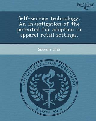 Self-Service Technology: An Investigation of the Potential for Adoption in Apparel Retail Settings