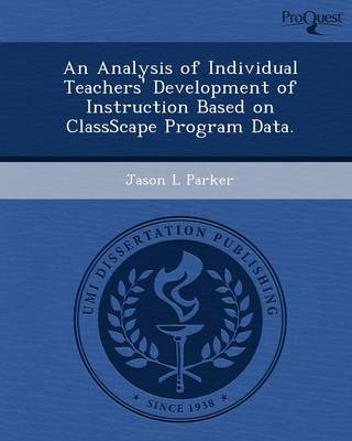 An Analysis of Individual Teachers' Development of Instruction Based on Classscape Program Data