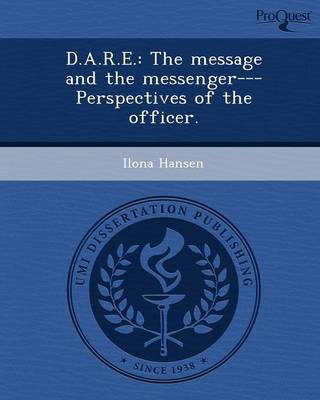D.A.R.E.: The Message and the Messenger---Perspectives of the Officer