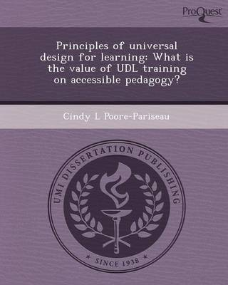 Principles of Universal Design for Learning: What Is the Value of Udl Training on Accessible Pedagogy?