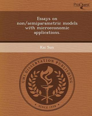 Essays on Non/Semiparametric Models with Microeconomic Applications