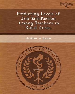 Predicting Levels of Job Satisfaction Among Teachers in Rural Areas
