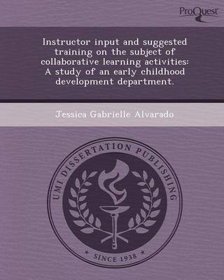 Instructor Input and Suggested Training on the Subject of Collaborative Learning Activities: A Study of an Early Childhood Development Department