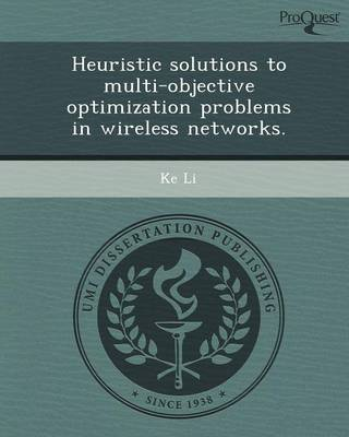 Heuristic Solutions to Multi-Objective Optimization Problems in Wireless Networks