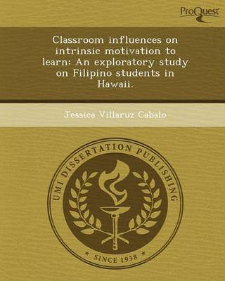 Classroom Influences on Intrinsic Motivation to Learn: An Exploratory Study on Filipino Students in Hawaii