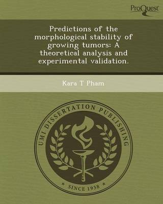 Predictions of the Morphological Stability of Growing Tumors: A Theoretical Analysis and Experimental Validation