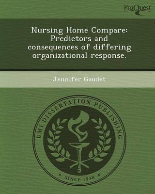 Nursing Home Compare: Predictors and Consequences of Differing Organizational Response
