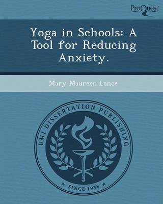 Yoga in Schools: A Tool for Reducing Anxiety