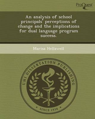 An Analysis of School Principals' Perceptions of Change and the Implications for Dual Language Program Success