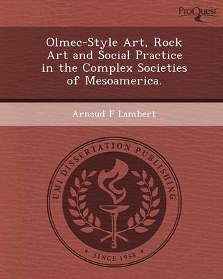 Olmec-Style Style Art, Rock Art and Social Practice in the Complex Societies of Mesoamerica