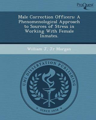 Male Correction Officers: A Phenomenological Approach to Sources of Stress in Working with Female Inmates