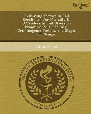 Evaluating Factors in Jail Recidivism for Mentally Ill Offenders in Jail Diversion Programs: Self-Efficacy