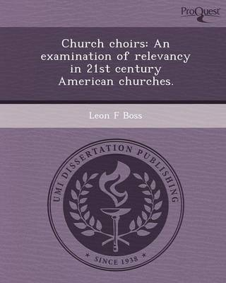 Church Choirs: An Examination of Relevancy in 21st Century American Churches