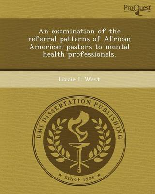 An Examination of the Referral Patterns of African American Pastors to Mental Health Professionals