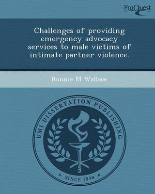 Challenges of Providing Emergency Advocacy Services to Male Victims of Intimate Partner Violence