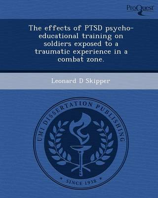 The Effects of Ptsd Psycho-Educational Training on Soldiers Exposed to a Traumatic Experience in a Combat Zone