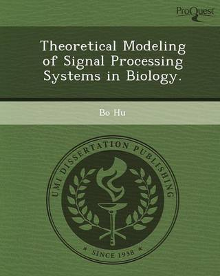 Theoretical Modeling of Signal Processing Systems in Biology