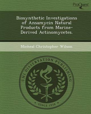 Biosynthetic Investigations of Ansamycin Natural Products from Marine-Derived Actinomycetes