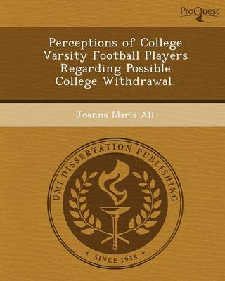 Perceptions of College Varsity Football Players Regarding Possible College Withdrawal