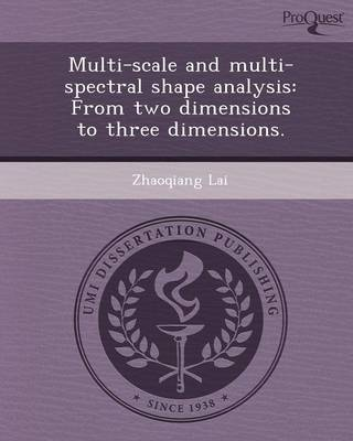 Multi-Scale and Multi-Spectral Shape Analysis: From Two Dimensions to Three Dimensions