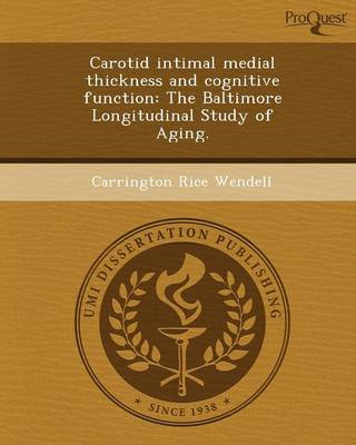 Carotid Intimal Medial Thickness and Cognitive Function: The Baltimore Longitudinal Study of Aging