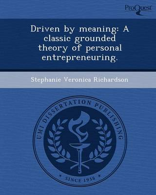 Driven by Meaning: A Classic Grounded Theory of Personal Entrepreneuring