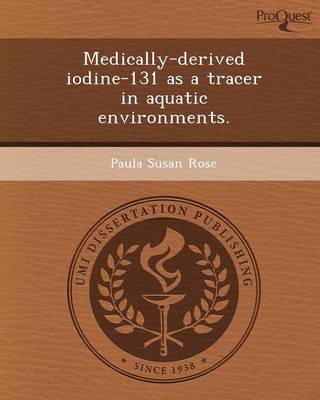 Medically-Derived Iodine-131 as a Tracer in Aquatic Environments