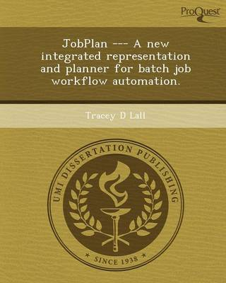 Jobplan --- A New Integrated Representation and Planner for Batch Job Workflow Automation