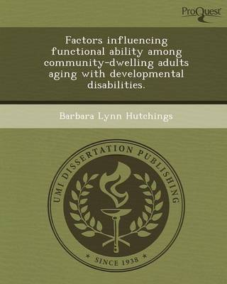 Factors Influencing Functional Ability Among Community-Dwelling Adults Aging with Developmental Disabilities