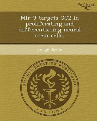 Mir-9 Targets Oc2 in Proliferating and Differentiating Neural Stem Cells