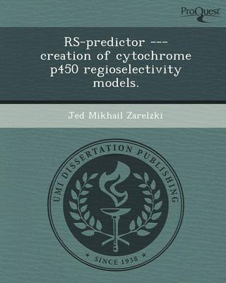 RS-Predictor --- Creation of Cytochrome P450 Regioselectivity Models